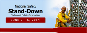 National Safety Stand-Down will take place June 2-6, 2014.