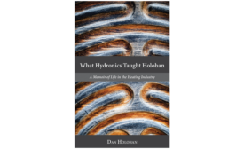 "Dan Holohan's ""What Hydronics Taught Holohan"""