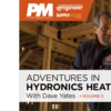 Adventures in Hydronic Heating Volume 3
