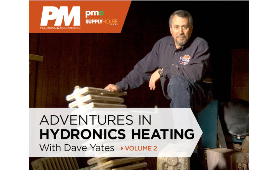 Adventures in Hydronics Heating with Dave Yates Volume 2