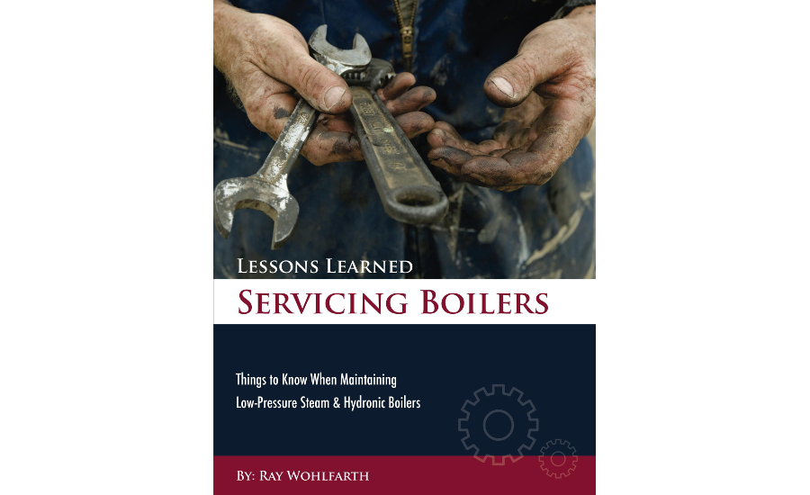 "Ray Wohlfarth book ""Lessons Learned Servicing Boilers"""