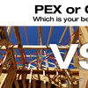 PEX or CPVC: Which is the right choice for cost and performance